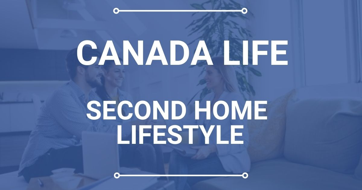 Canada Life Second Home Lifestyle