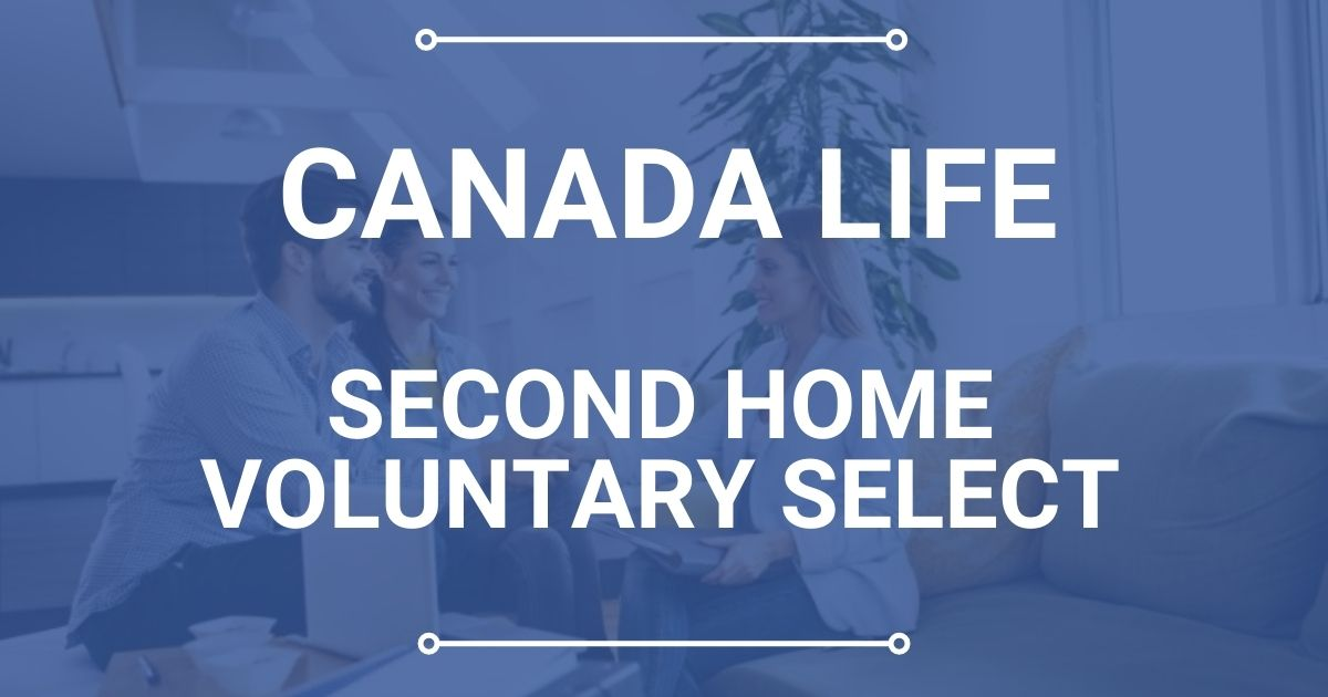 Canada Life Second Home Voluntary Select