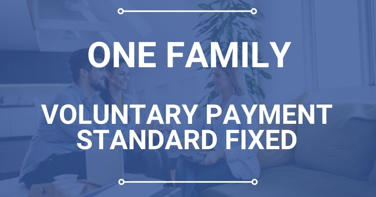 One Family Voluntary Payment Standard Fixed